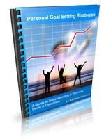 Personal Goal Setting Strategies: A Guide to Understanding & Planning Goals & Objectives